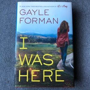 I Was Here ~ Gayle Forman ~ Hardcover